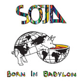 SOJA | Born In Babylon (Bonus Track Version)